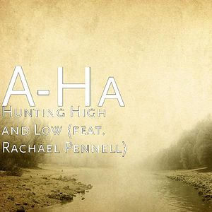Hunting High and Low (feat. Rachael Pennell)