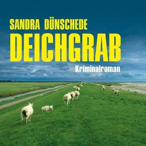 Deichgrab (Ungekürzte Version)