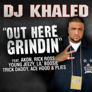 Out Here Grindin' Feat. Akon, Lil Boosie, Plies, Ace Hood, Trick Daddy, Rick Ross