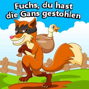 Fuchs, du hast die Gans gestohlen