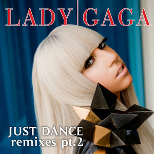 Just Dance (Remixes Part 2)