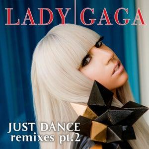 Just Dance (Remixes Part 2)