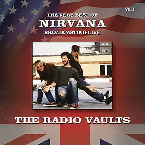 The Very Best of Nirvana Broadcasting Live, The Radio Vaults, Vol. 1