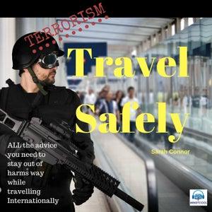 Terrorism: Travel Safely