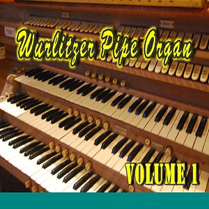 Wurlitzer Pipe Organ, Vol. 1