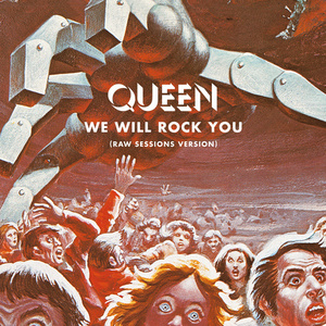We Will Rock You (Raw Sessions Version)