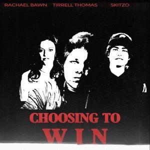 Choosing to Win (feat. Skitzo & Rachael Bawn)