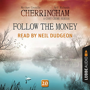 Follow the Money - Cherringham - A Cosy Crime Series: Mystery Shorts 20 (Unabridged)