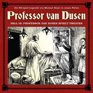 Die neuen Fälle, Fall 13: Professor van Dusen spielt Theater