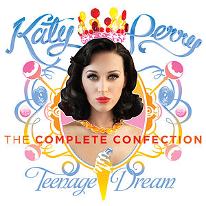 Katy Perry - Teenage Dream: The Complete Confection (Edited Version)