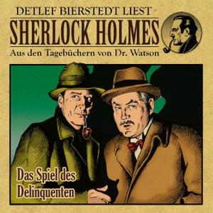 Das Spiel des Delinquenten (Sherlock Holmes : Aus den Tagebüchern von Dr. Watson)