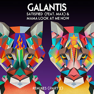 Satisfied (feat. MAX) / Mama Look At Me Now (Remixes Part 2)