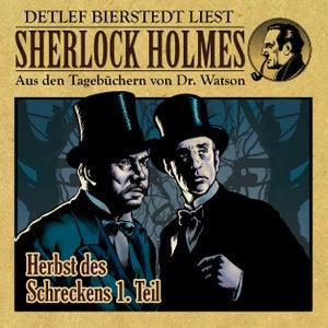 Herbst des Schreckens - Die Anfänge - 1. Teil (Sherlock Holmes : Aus den Tagebüchern von Dr. Watson)