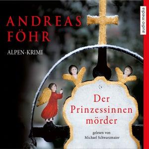 Der Prinzessinnenmörder (Alpen-Krimi)
