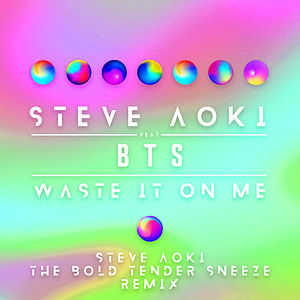 Waste It On Me (feat. BTS) (Better Than Sprinkles Remix)