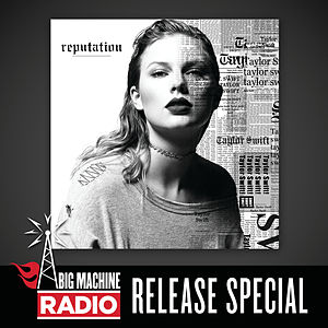 reputation (Big Machine Radio Release Special)