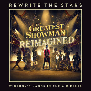 Rewrite The Stars (Wideboy's Hands In The Air Remix)