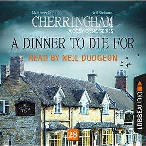 A Dinner to Die For - Cherringham - A Cosy Crime Series: Mystery Shorts 28 (Unabridged)