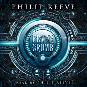 Fever Crumb - Fever Crumb, Book 1 (Unabridged)