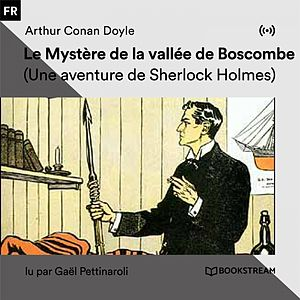 Le Mystère de la vallée de Boscombe (Une aventure de Sherlock Holmes)