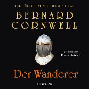 Der Wanderer - Die Bücher vom heiligen Gral 2 (Ungekürzt)