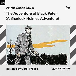 The Adventure of Black Peter (A Sherlock Holmes Adventure)