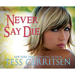 Never Say Die (Unabridged)