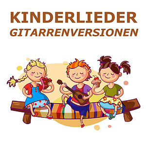 Kinderlieder (Gitarrenversionen)