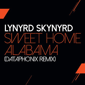 Sweet Home Alabama (Dataphonix Remix)