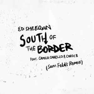 South of the Border (feat. Camila Cabello & Cardi B) (Sam Feldt Remix)