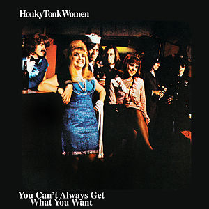 Honky Tonk Women / You Can't Always Get What You Want