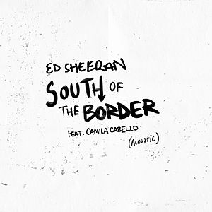 South of the Border (feat. Camila Cabello) (Acoustic)