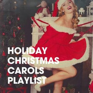 Holiday Christmas Carols Playlist