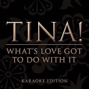 What's Love Got To Do With It (Karaoke Version)