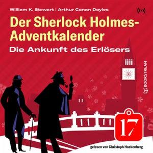 Die Ankunft des Erlösers (Der Sherlock Holmes-Adventkalender 17)