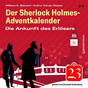 Die Ankunft des Erlösers (Der Sherlock Holmes-Adventkalender 23)