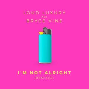 I'm Not Alright (Remixes)