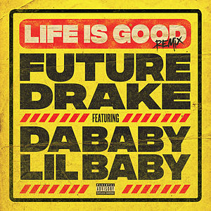 Life Is Good (Remix) (feat DaBaby & Lil Baby)