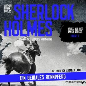 Sherlock Holmes: Ein geniales Rennpferd (Neues aus der Baker Street 1)