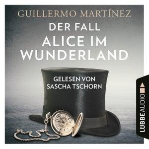 Der Fall Alice im Wunderland (Ungekürzt)