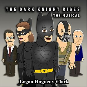 The Dark Knight Rises: The Musical