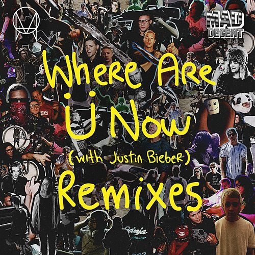 Where Are U Now (with Justin Bieber) Remixes